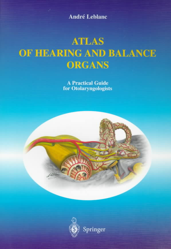 Atlas of Hearing and Balance Organs By Leblanc, Andre
